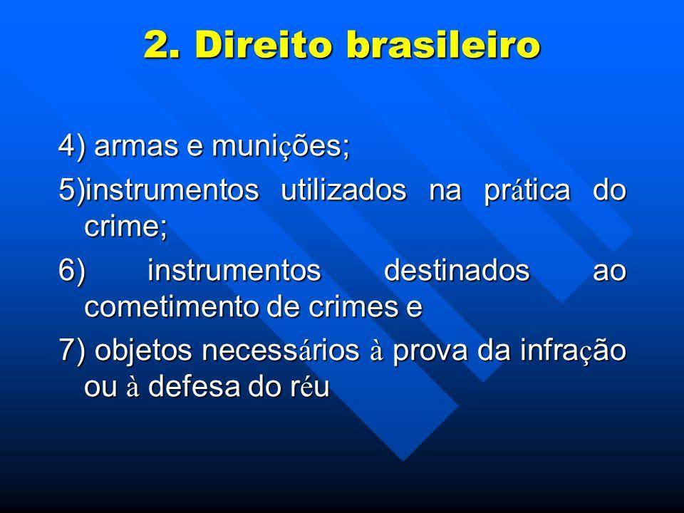 2. Direito brasileiro 4) armas e munições;