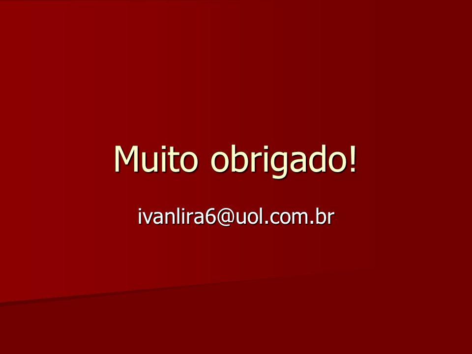 Muito obrigado! ivanlira6@uol.com.br