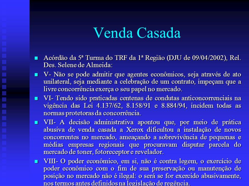 Venda Casada Acórdão da 5ª Turma do TRF da 1ª Região (DJU de 09/04/2002), Rel. Des. Selene de Almeida: