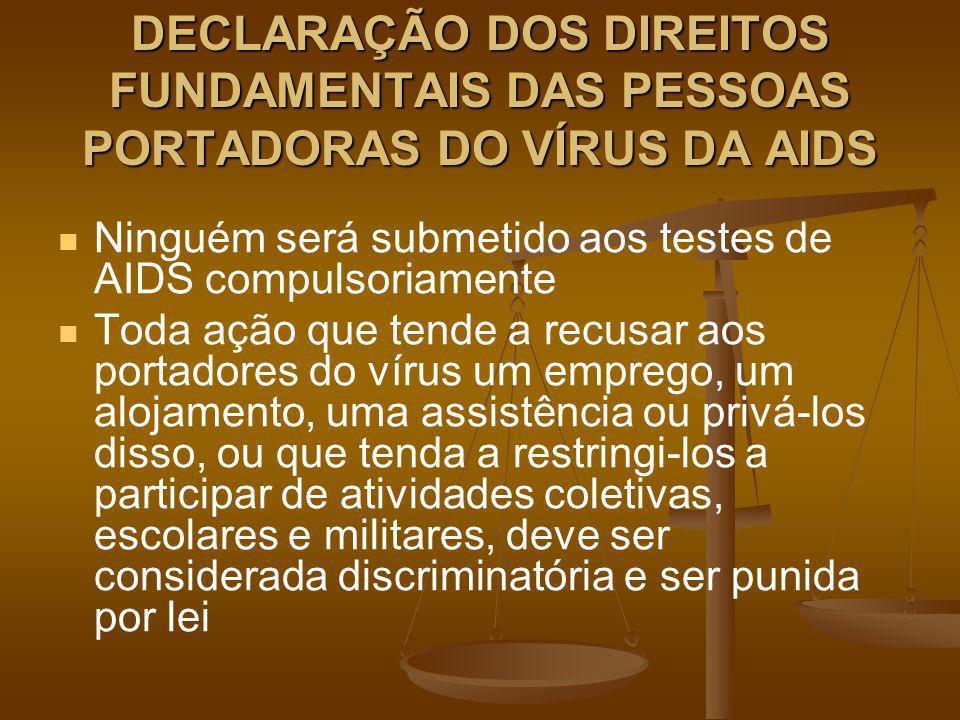 DECLARAÇÃO DOS DIREITOS FUNDAMENTAIS DAS PESSOAS PORTADORAS DO VÍRUS DA AIDS
