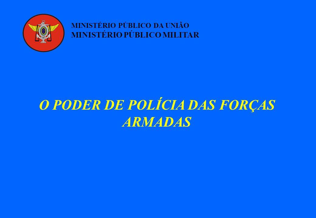 O PODER DE POLÍCIA DAS FORÇAS ARMADAS