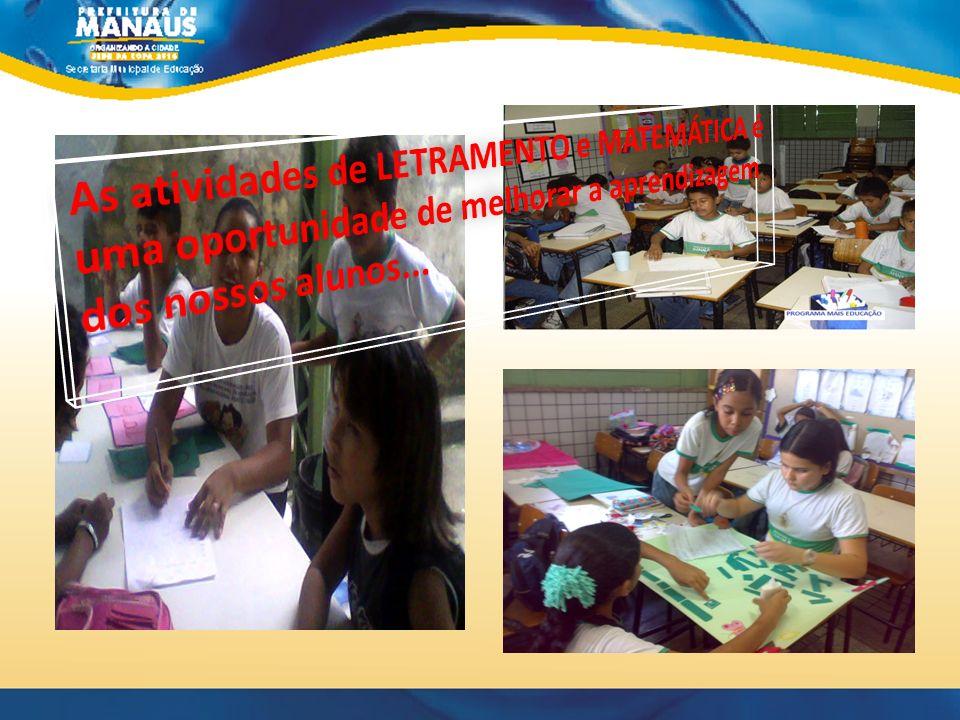 As atividades de LETRAMENTO e MATEMÁTICA é uma oportunidade de melhorar a aprendizagem dos nossos alunos...