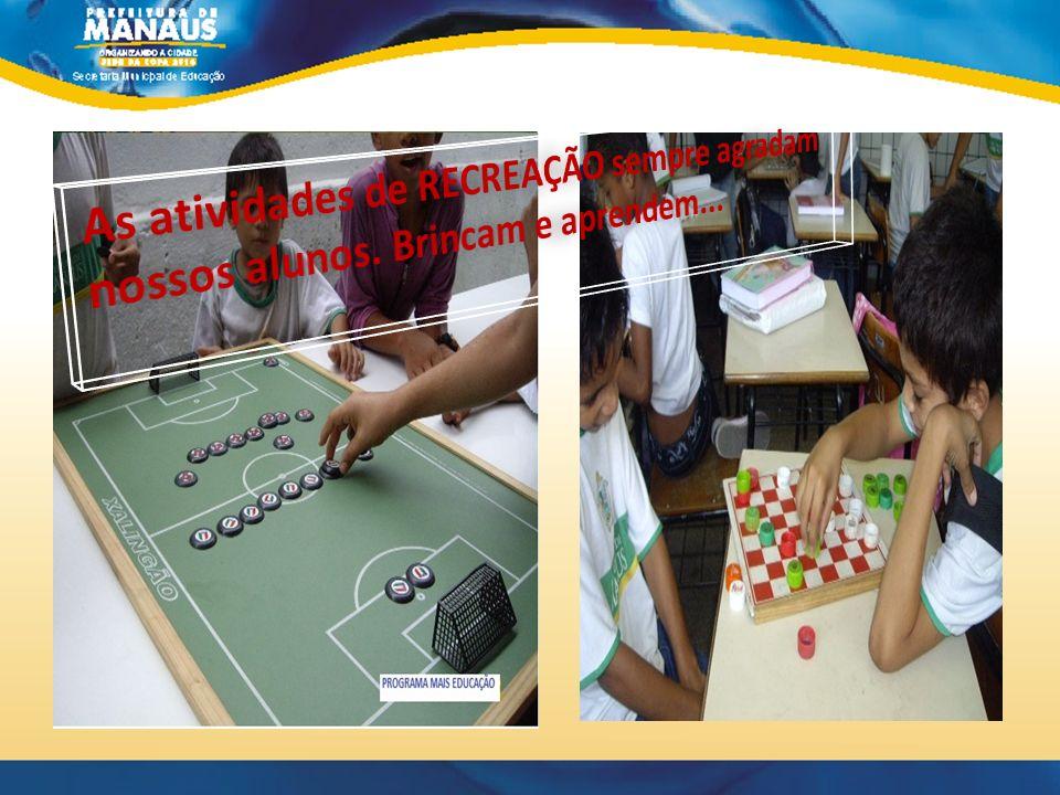 As atividades de RECREAÇÃO sempre agradam nossos alunos