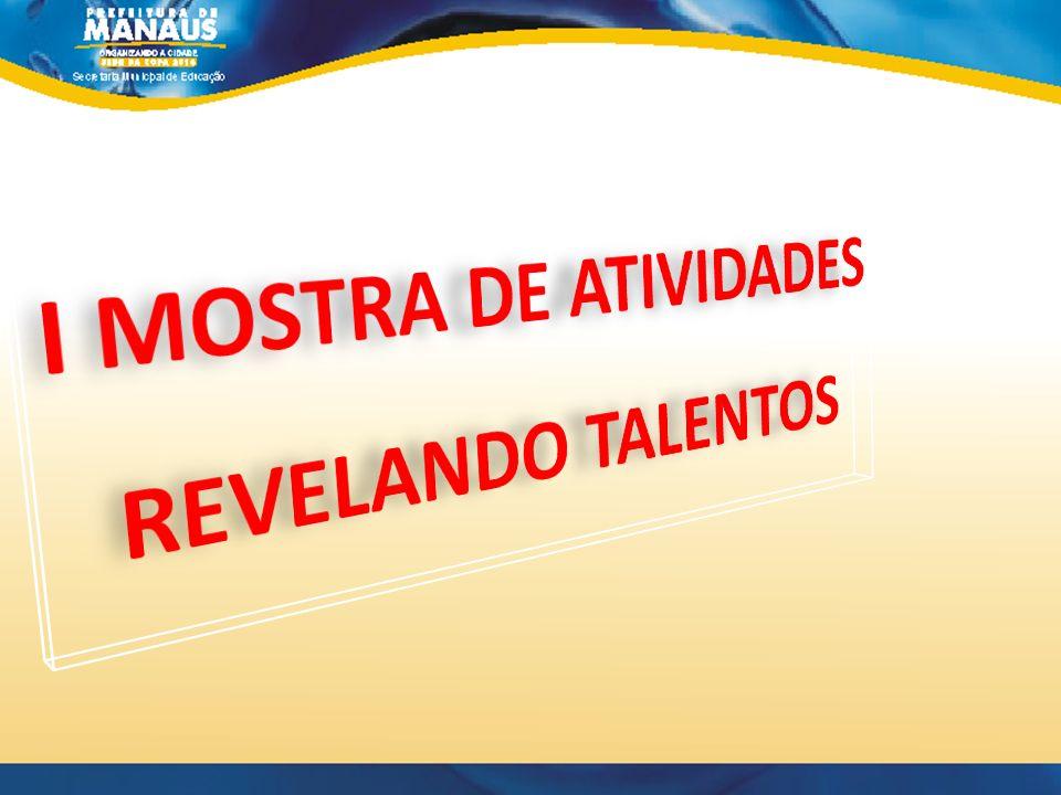 I MOSTRA DE ATIVIDADES REVELANDO TALENTOS