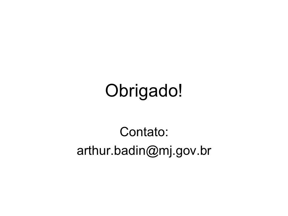 Contato: arthur.badin@mj.gov.br