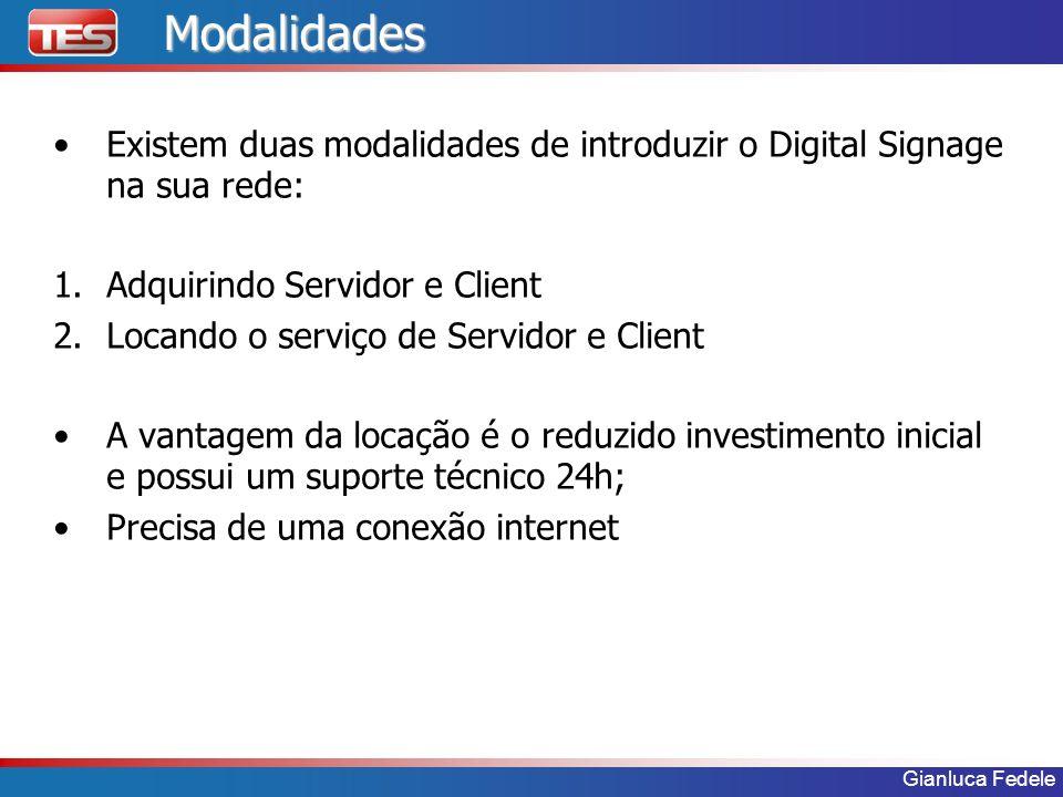 Modalidades Existem duas modalidades de introduzir o Digital Signage na sua rede: Adquirindo Servidor e Client.