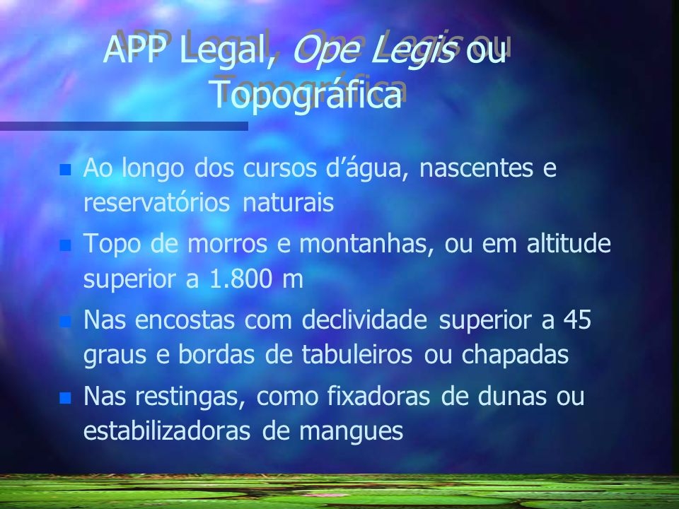 APP Legal, Ope Legis ou Topográfica