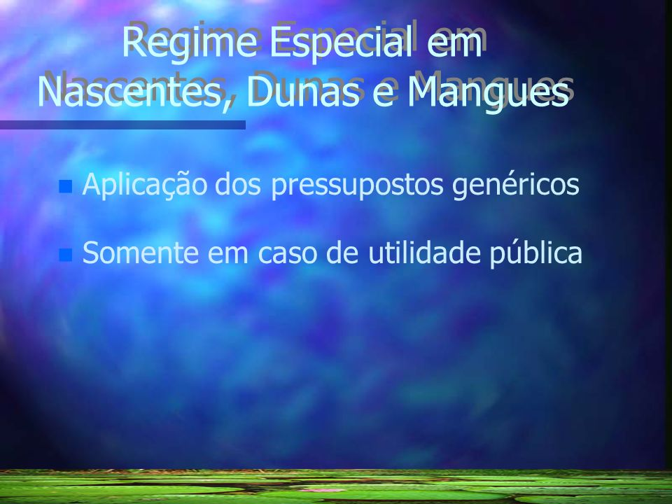 Regime Especial em Nascentes, Dunas e Mangues