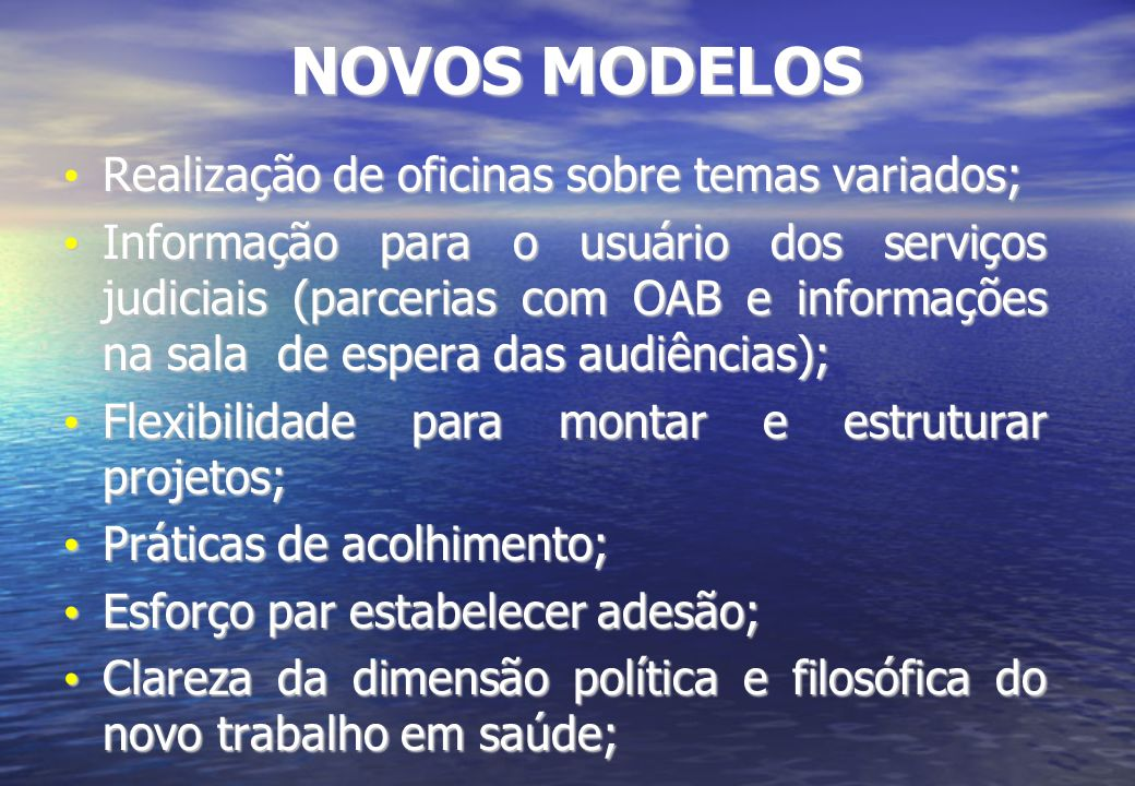 NOVOS MODELOS Realização de oficinas sobre temas variados;