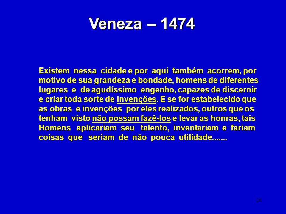 Veneza – 1474 Existem nessa cidade e por aqui também acorrem, por