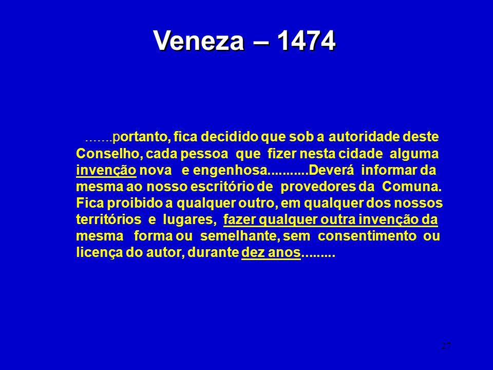 Veneza – 1474 .......portanto, fica decidido que sob a autoridade deste. Conselho, cada pessoa que fizer nesta cidade alguma.