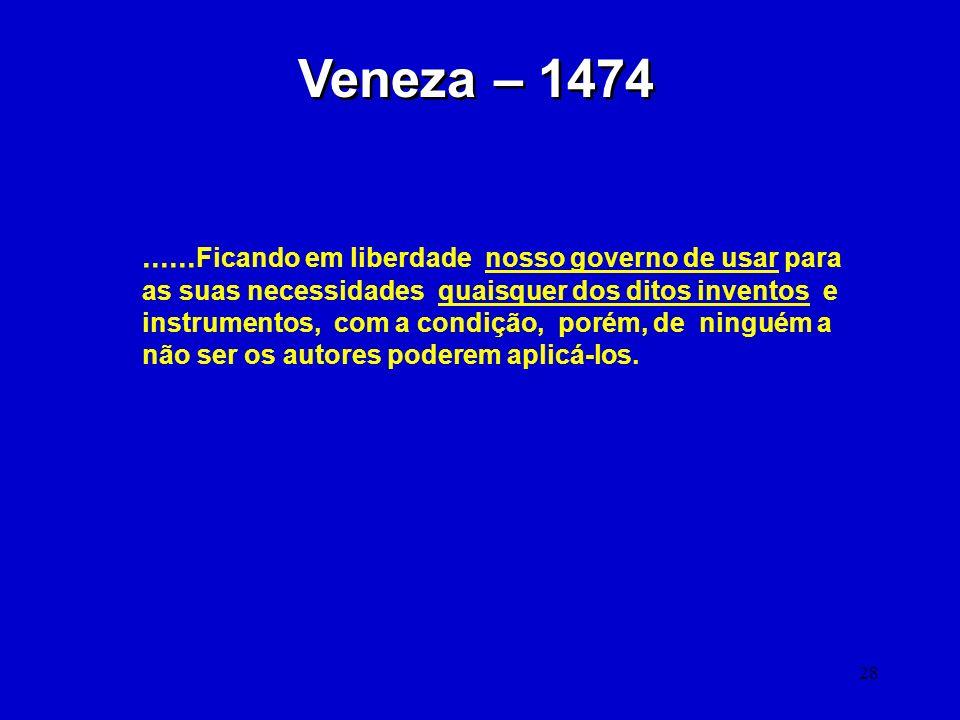 Veneza – 1474 ......Ficando em liberdade nosso governo de usar para