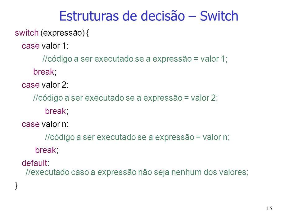Estruturas de decisão – Switch