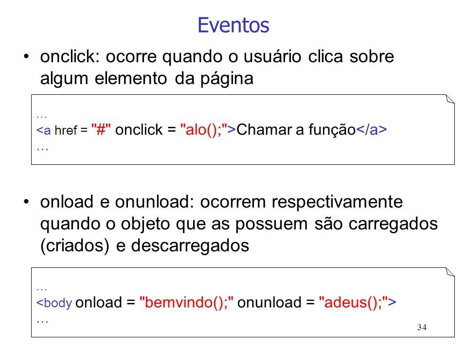 Eventos onclick: ocorre quando o usuário clica sobre algum elemento da página.