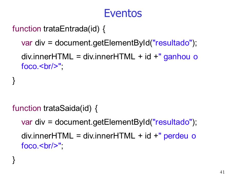 Eventos function trataEntrada(id) {