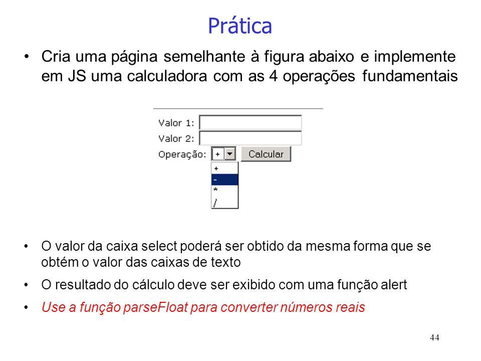 PráticaCria uma página semelhante à figura abaixo e implemente em JS uma calculadora com as 4 operações fundamentais.