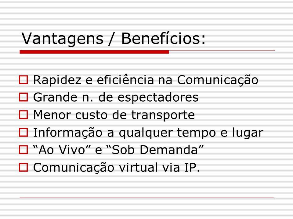 Vantagens / Benefícios: