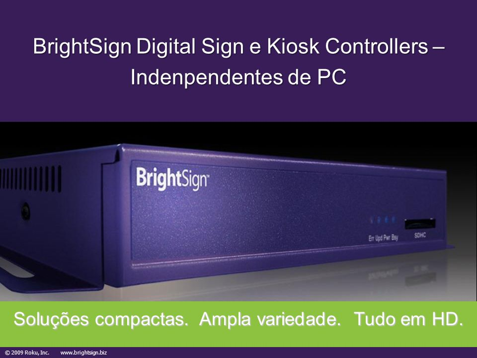 BrightSign Digital Sign e Kiosk Controllers – Indenpendentes de PC