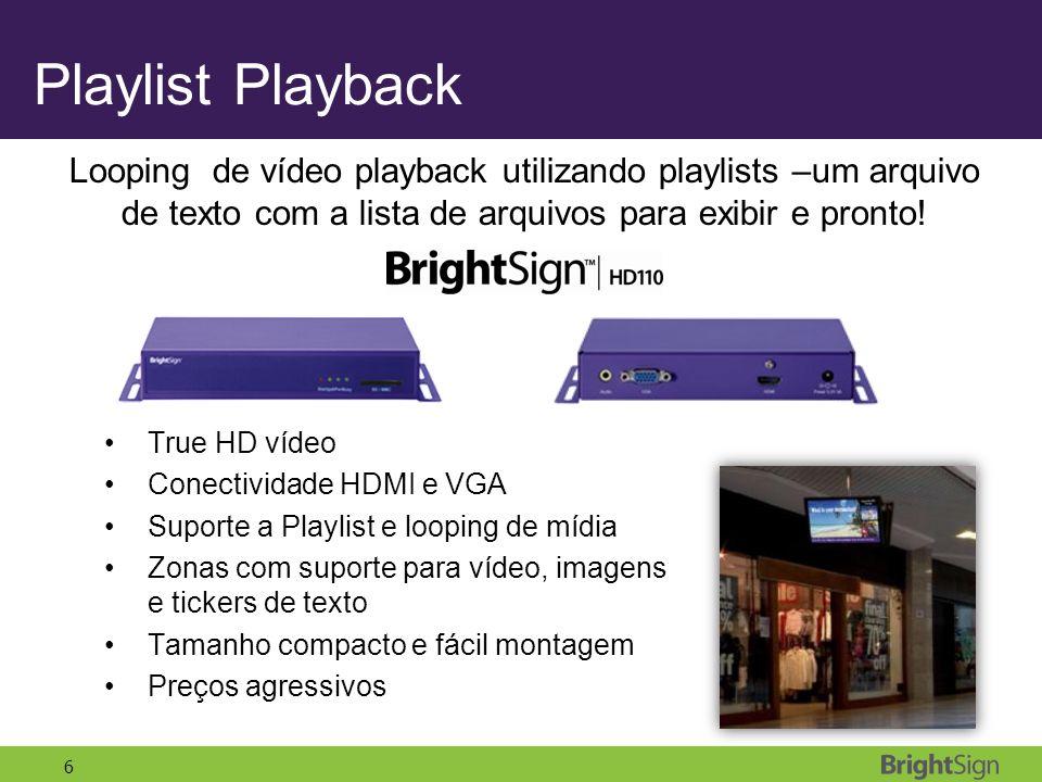 Playlist Playback Looping de vídeo playback utilizando playlists –um arquivo de texto com a lista de arquivos para exibir e pronto!
