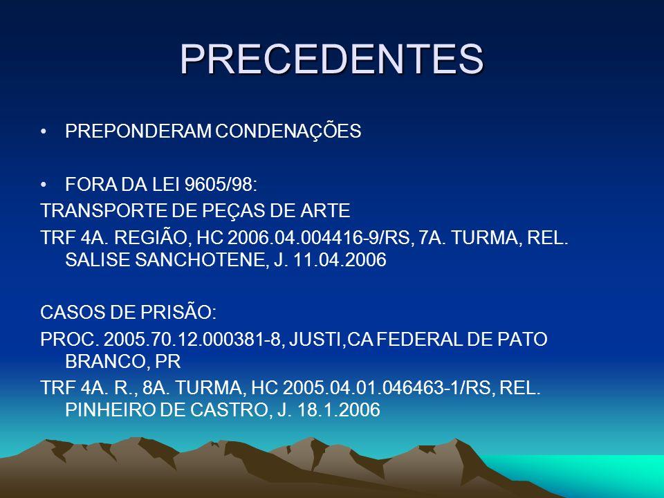 PRECEDENTES PREPONDERAM CONDENAÇÕES FORA DA LEI 9605/98: