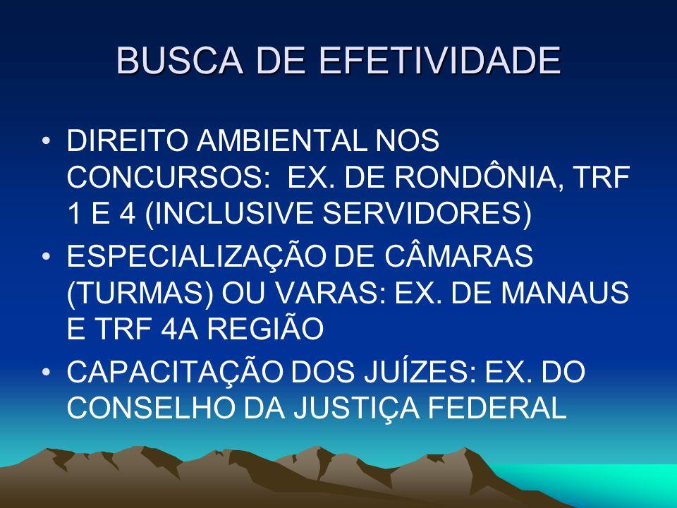 BUSCA DE EFETIVIDADE DIREITO AMBIENTAL NOS CONCURSOS: EX. DE RONDÔNIA, TRF 1 E 4 (INCLUSIVE SERVIDORES)