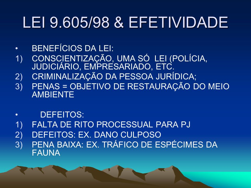 LEI 9.605/98 & EFETIVIDADE BENEFÍCIOS DA LEI: