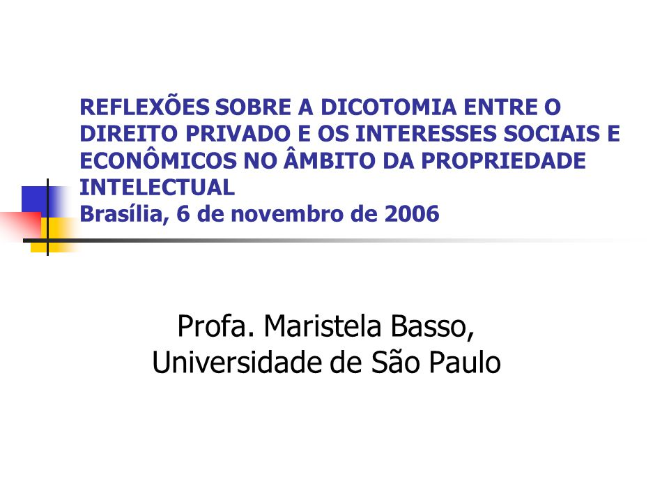 Profa. Maristela Basso, Universidade de São Paulo