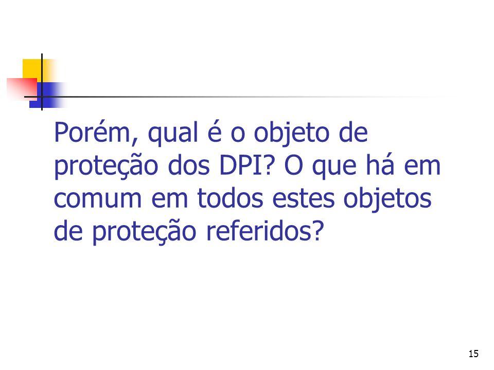 Porém, qual é o objeto de proteção dos DPI