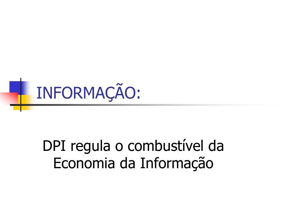 DPI regula o combustível da Economia da Informação