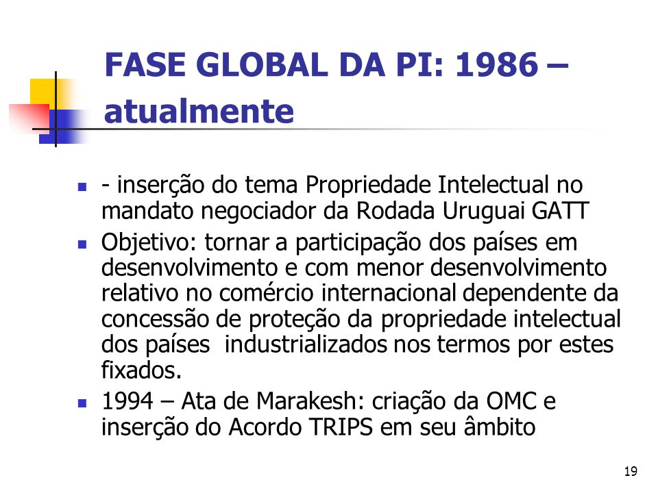 FASE GLOBAL DA PI: 1986 – atualmente