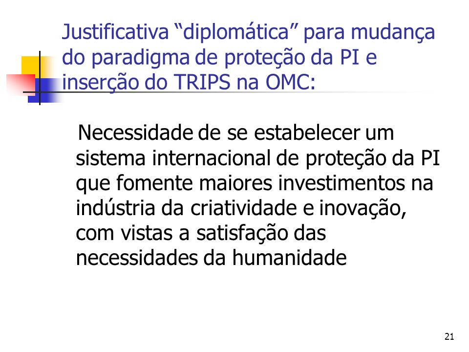 Justificativa diplomática para mudança do paradigma de proteção da PI e inserção do TRIPS na OMC: