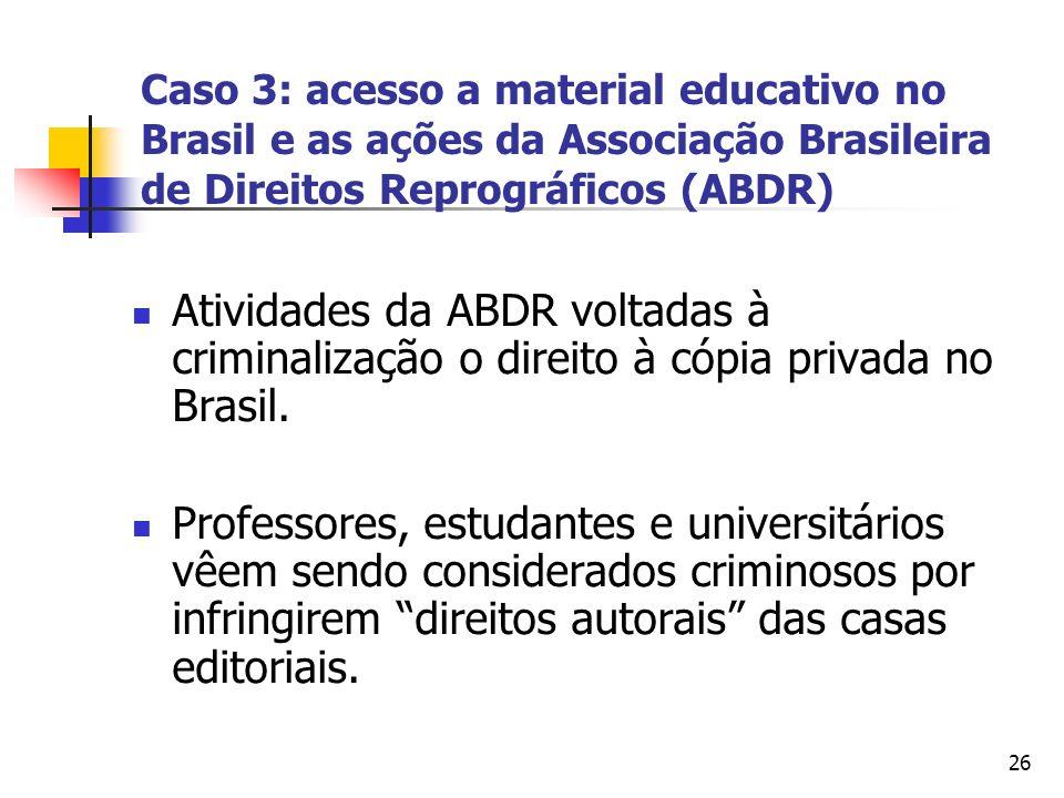 Caso 3: acesso a material educativo no Brasil e as ações da Associação Brasileira de Direitos Reprográficos (ABDR)