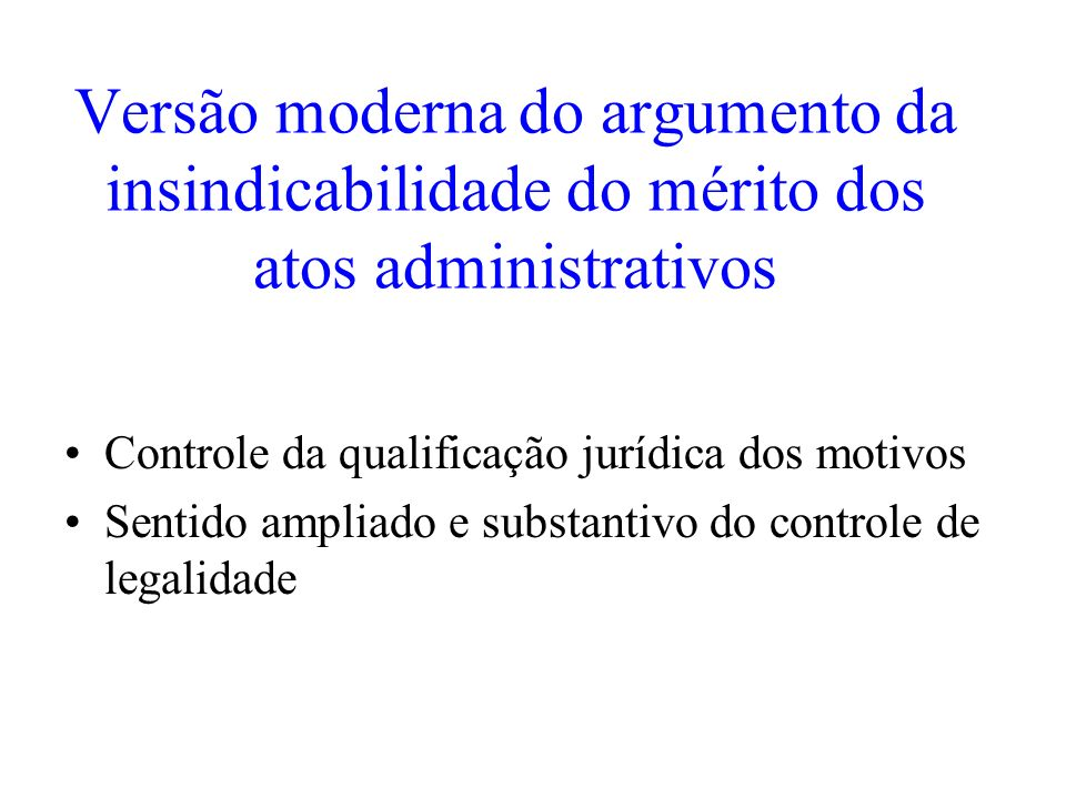 Versão moderna do argumento da insindicabilidade do mérito dos atos administrativos