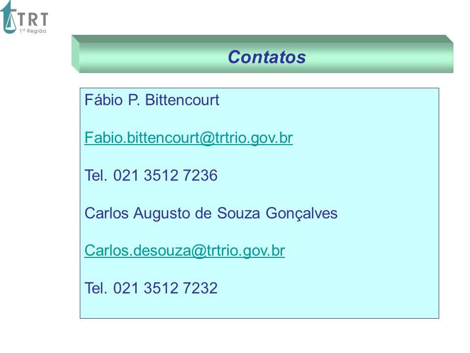 Contatos Fábio P. Bittencourt Fabio.bittencourt@trtrio.gov.br
