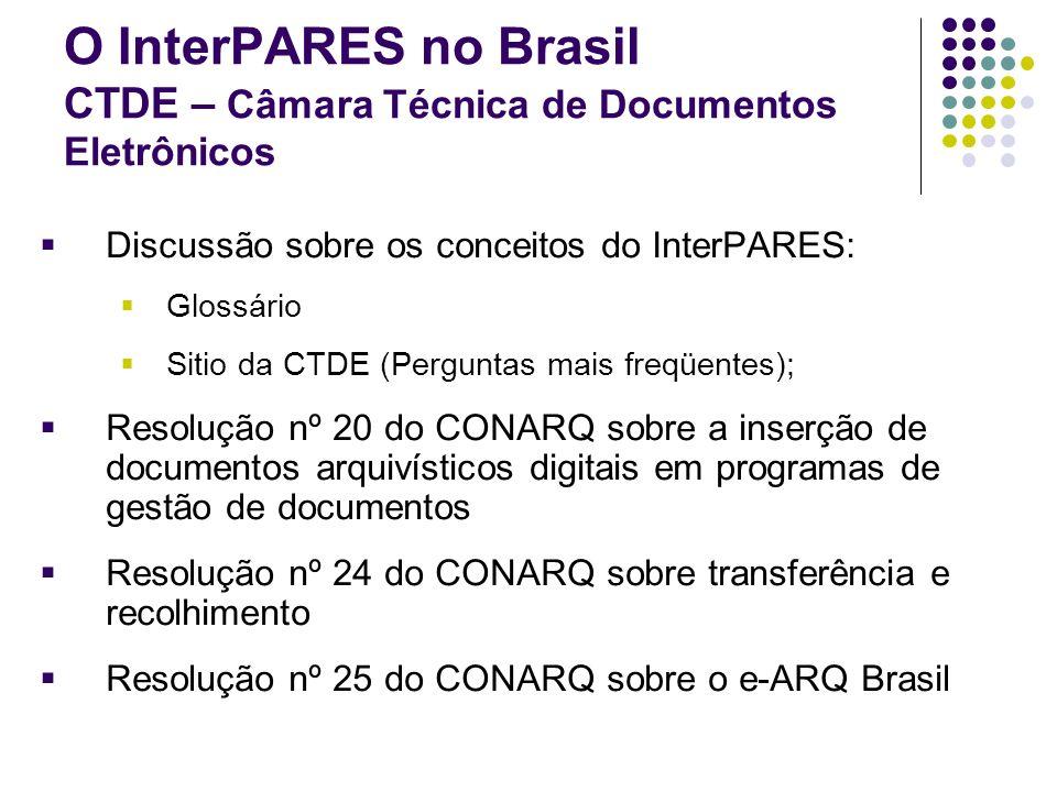 O InterPARES no Brasil CTDE – Câmara Técnica de Documentos Eletrônicos