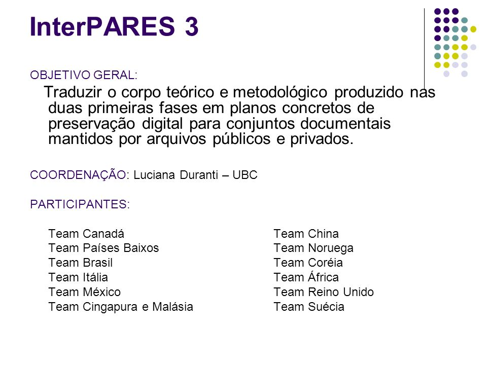 InterPARES 3 OBJETIVO GERAL: