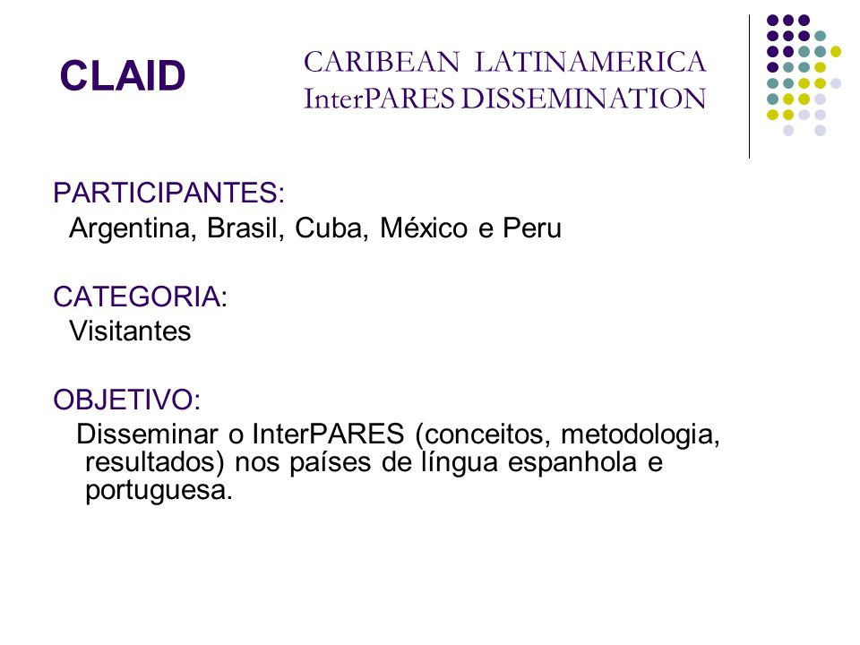 CLAID CARIBEAN LATINAMERICA InterPARES DISSEMINATION PARTICIPANTES: