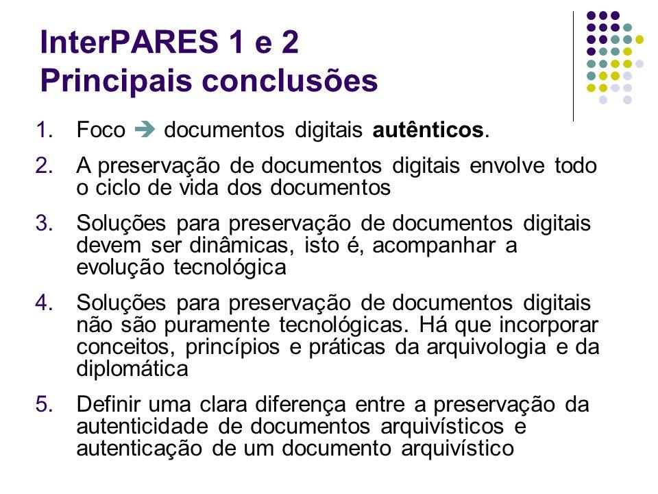 InterPARES 1 e 2 Principais conclusões