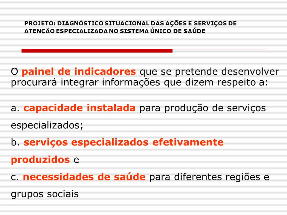 a. capacidade instalada para produção de serviços especializados;