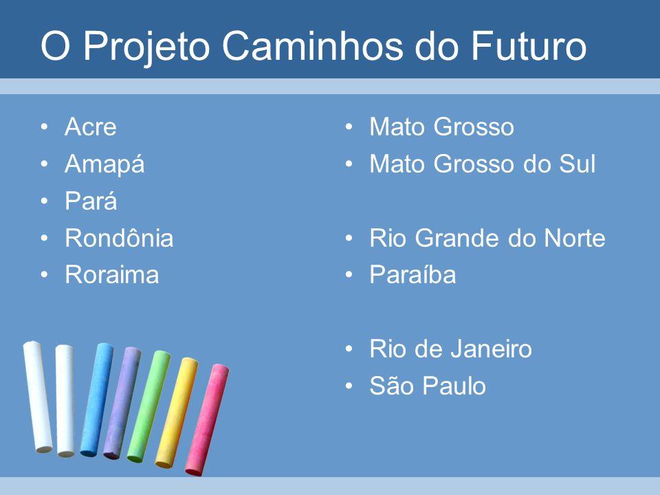 O Projeto Caminhos do Futuro