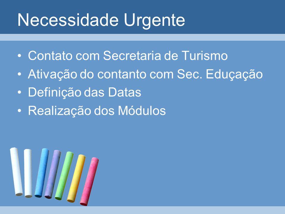 Necessidade Urgente Contato com Secretaria de Turismo
