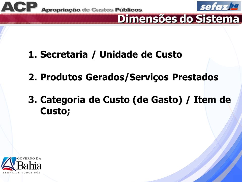 Dimensões do Sistema Secretaria / Unidade de Custo