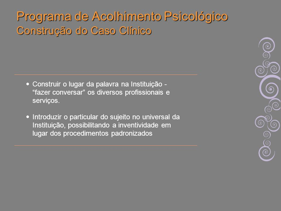 Programa de Acolhimento Psicológico Construção do Caso Clínico