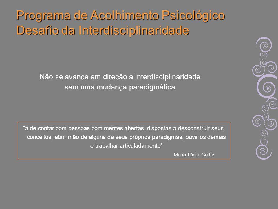 Programa de Acolhimento Psicológico Desafio da Interdisciplinaridade