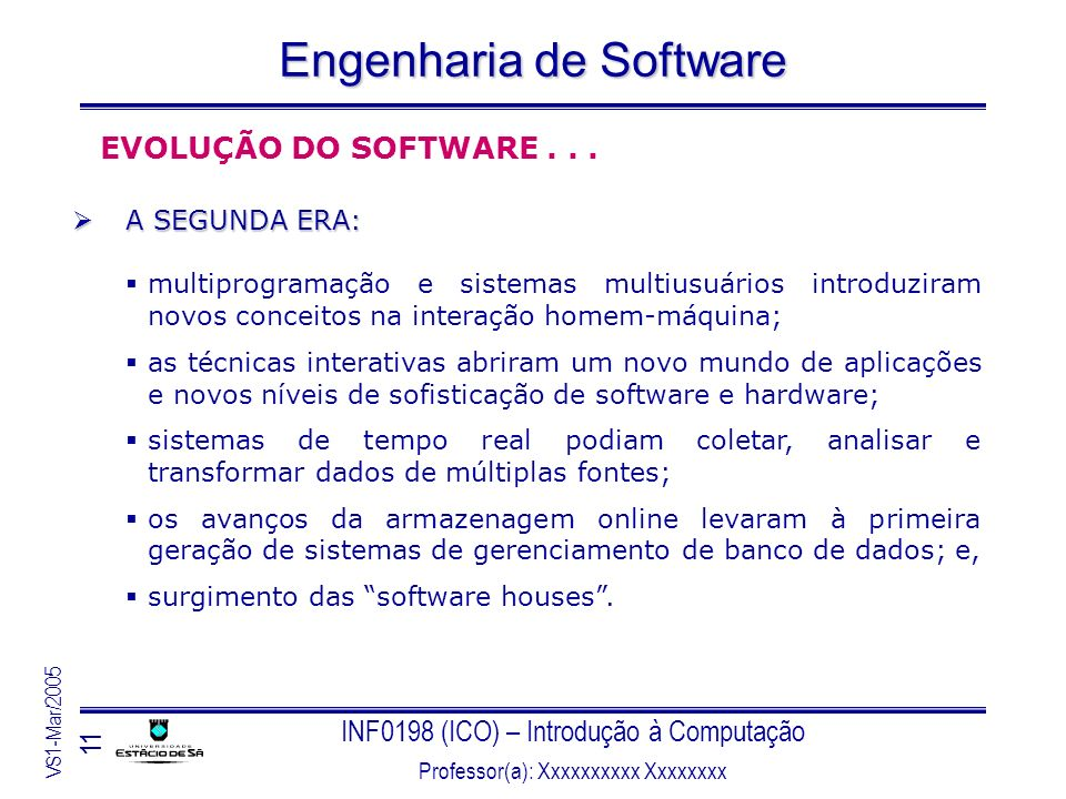 EVOLUÇÃO DO SOFTWARE . . . A SEGUNDA ERA: