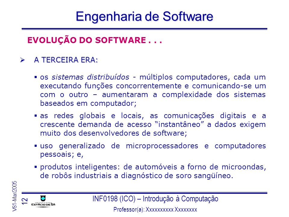 EVOLUÇÃO DO SOFTWARE . . . A TERCEIRA ERA:
