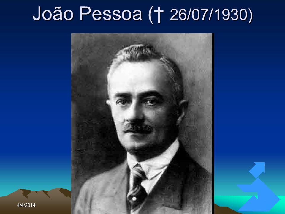 João Pessoa († 26/07/1930) Clique para adicionar texto 3/26/2017