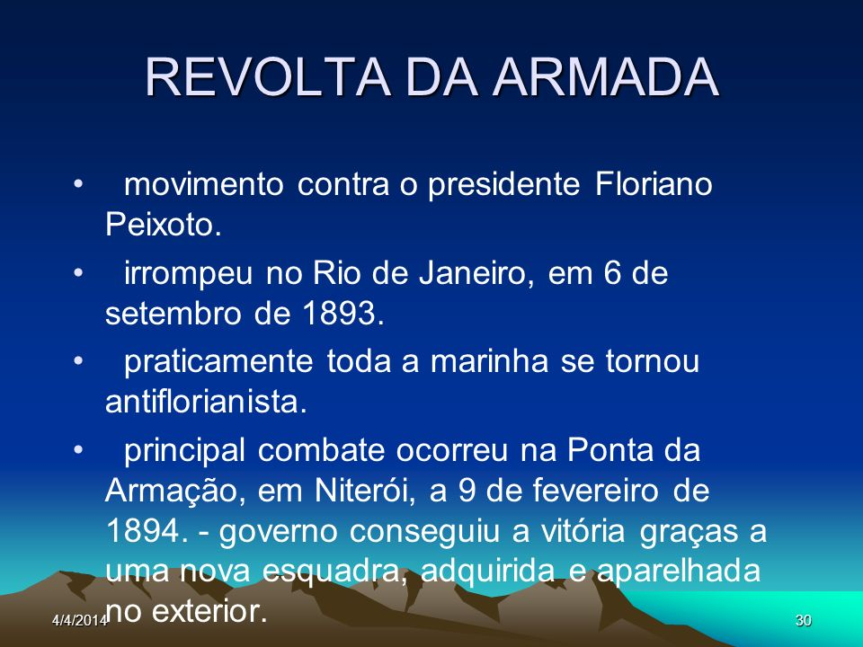 REVOLTA DA ARMADA movimento contra o presidente Floriano Peixoto.