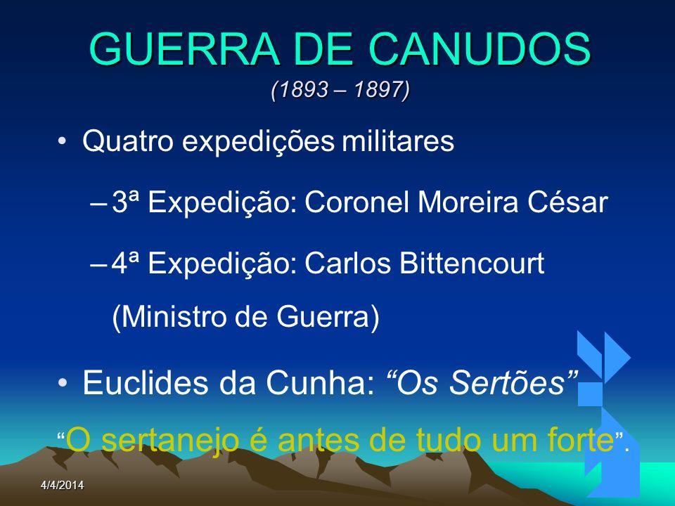 GUERRA DE CANUDOS (1893 – 1897) Euclides da Cunha: Os Sertões