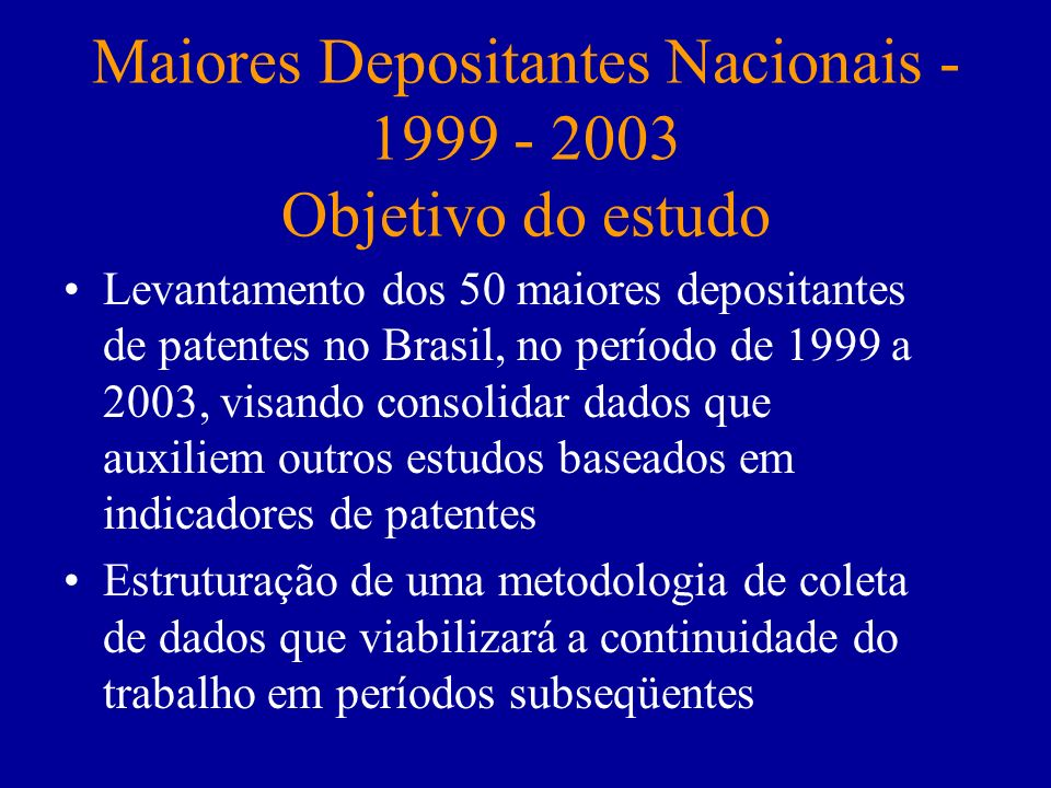 Maiores Depositantes Nacionais - 1999 - 2003 Objetivo do estudo